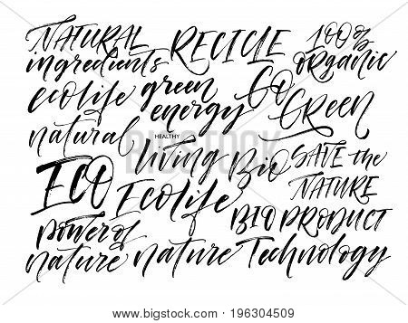 Set of ecological phrases: natural ingredients eco life go green 100% organic healthy living bio save nature and others. Ink illustration. Modern brush calligraphy. Isolated on white background.