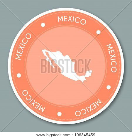 Mexico Label Flat Sticker Design. Patriotic Country Map Round Lable. Country Sticker Vector Illustra