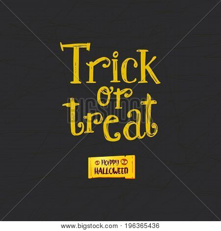 Trick or treat with Happy Halloween tag. Hand drawn Halloween lettering. This illustration can be used as a greeting card, poster, print or party logo. Yellow sketch style text