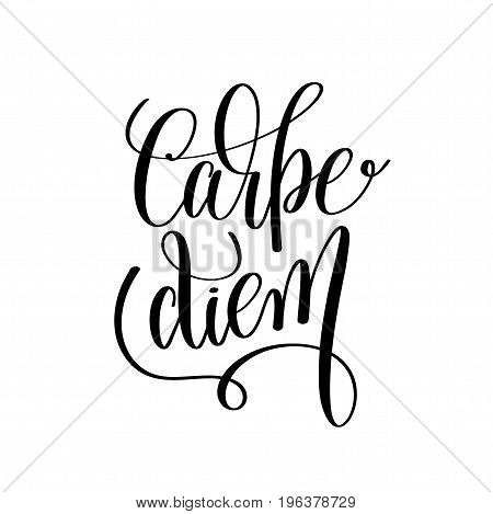 carpe diem black and white hand written lettering positive quote inspirational latin phrase to printable wall art, home decoration, greeting card, calligraphy vector illustration