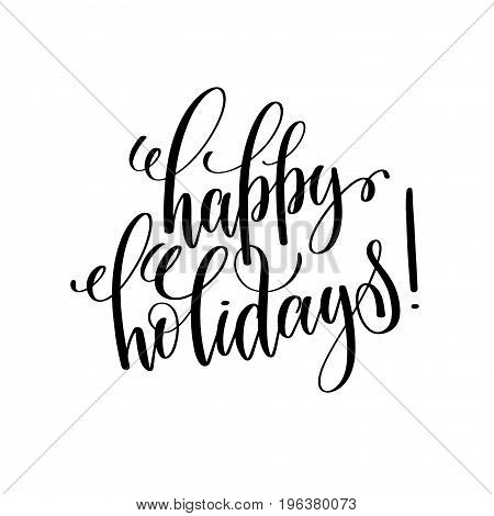 happy holidays hand lettering inscription to winter holiday greeting card, Christmas banner calligraphy text quote, vector illustration