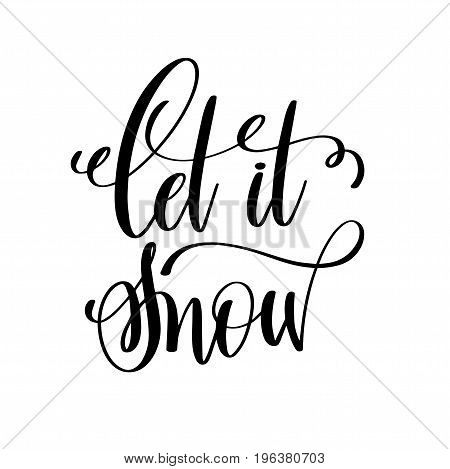 let it snow hand lettering inscription to winter holiday greeting card, Christmas banner calligraphy text quote, vector illustration