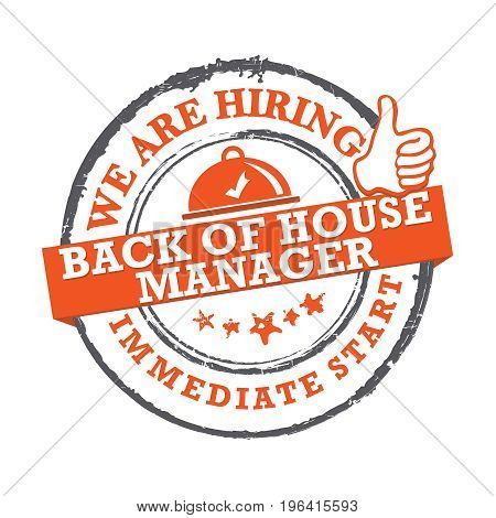 We are hiring Back of the house manager immediate start - grunge label , sticker. Print colors used