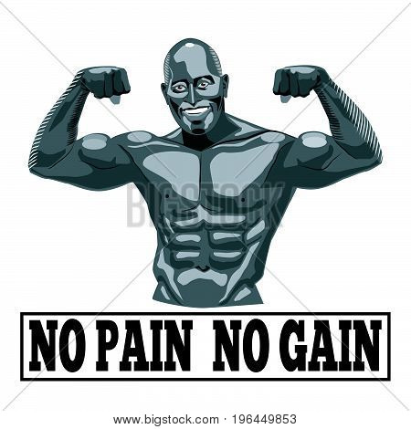 Smiling male bodybuilder shows his muscles. The inscription: no pain no gain. Vector illustration.