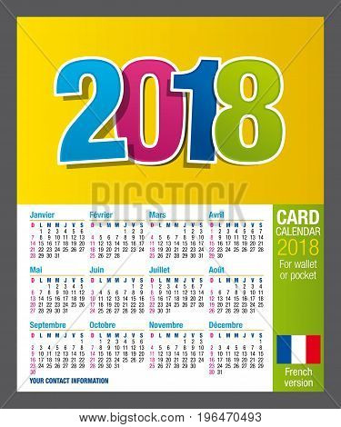 Useful Two-sided card calendar 2018 for wallet or pocket, in full color. Size: 9 cm x 5.5 cm. French version