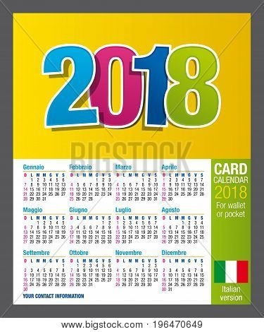 Useful Two-sided card calendar 2018 for wallet or pocket, in full color. Size: 9 cm x 5.5 cm. Italian version