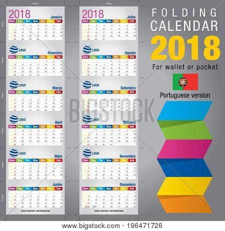 Useful foldable calendar 2018, colorful template. Open size: 90mm x 320mm. Close size: 90mm x 55mm. File contains cutting & folding guides. Portuguese version