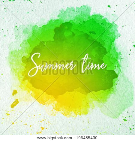 Abstract colorful watercolor stain with summer time words. Grunge element for paper design
