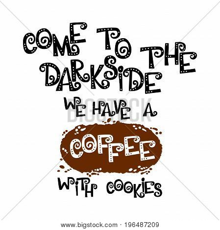 Come to the darkside. We have a coffee with cookies. Font. Letters with holes. English alphabet. Isolated vector objects on white background.