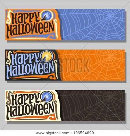 Vector banners for Halloween holiday: 3 web headers with flying bat on blue moon background, lettering text - happy halloween, orange Cobweb pattern for halloween sale, dark night with cobweb backdrop