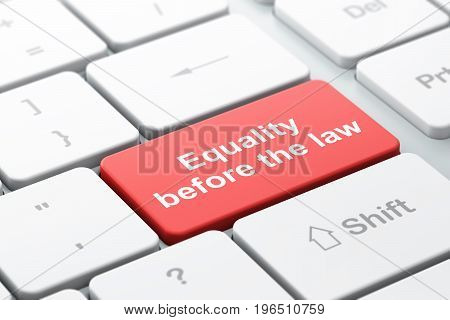Political concept: computer keyboard with word Equality Before The Law, selected focus on enter button background, 3D rendering