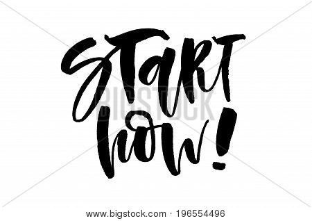 Start Now. Handwritten Text, Modern Calligraphy. Inspirational Quote