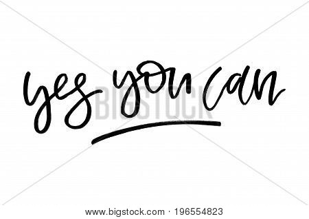 Yes You Can. Handwritten Text. Modern Calligraphy. Isolated