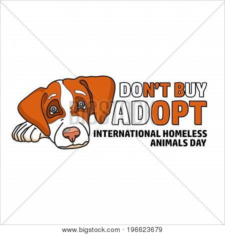 Vector illustration of International homeless animals day. Cute dog. Pets adoption concept. Text Don't buy Adopt isolated on white.
