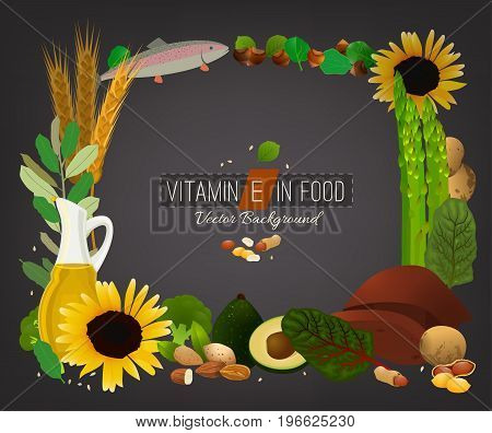 Vitamin E vector illustration. Foods containing vitamin E on a dark grey background. Source of vitamin E - nuts, corn, vegetables, fish, oils. Medical, healthcare and dietary creative concept.