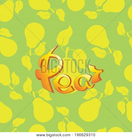 Pear. Seamless pattern with lettering. Hand drawn typography lettering. A cheerful printing house of calligraphy for textiles, tapestries, packing materials, covers, cases, napkins.