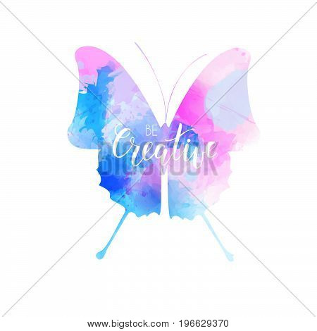 Watercolored butterfly in blue and pink colors wit handwritten calligraphy