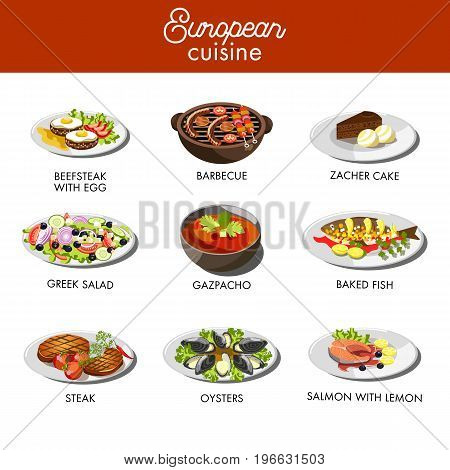 European cuisine dishes and traditional food menu for restaurant template. Vector beefsteak with eggs, meat sausages barbecue or zacher cake and greek salad, gazpacho soup and baked fish seafood