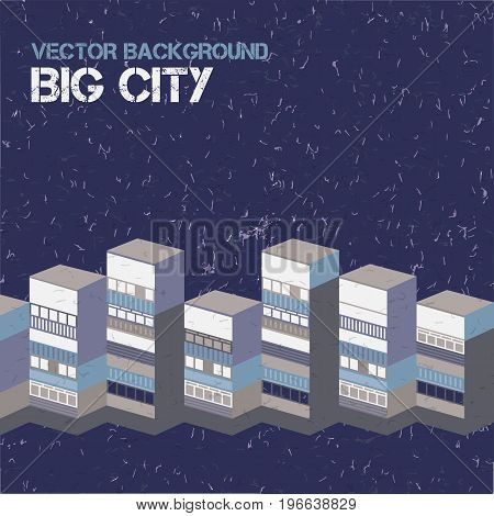 Architectural big city textural background with 3d blocks of flats vector illustration