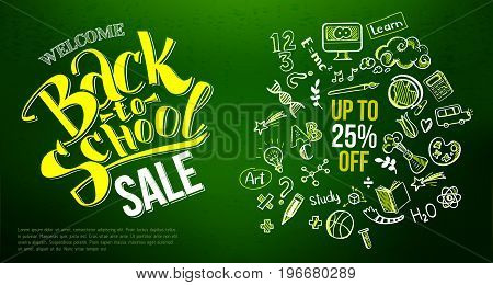 Back to school Sale with hand drawn education doodle icon symbols on green chalkboard. Lettering back to school sale for business banners, posters, flyers. Up to 25 persent off