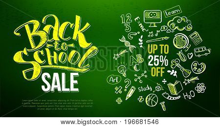 Back to school Sale with education doodle icon symbols on green chalkboard. Lettering back to school sale for business banners, posters. Up to 25 persent off. Sketch frame and lettering