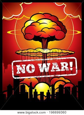 Vintage no war vector poster with explosion of atomic bomb and nuclear mushroom. World armageddon background with mushroom bomb nuclear illustration