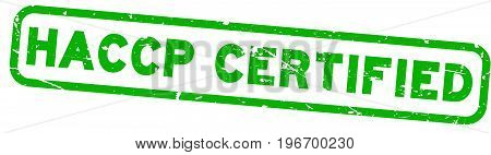 Grunge green HACCP certified rubber seal stamp on white background