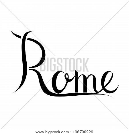 Rome Hand lettered calligraphy text. Rome capital city of Italy. Isolated hand written ink phrase or word.