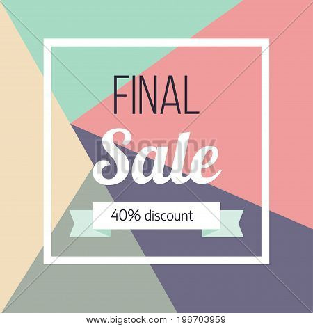 Final sale poster Vector illustration Template design for the online store shops poster and banner The inscription Final sale and the inscription 40 percent discount on multicolored poligonal background