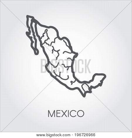 Mexico linear map icon. Simplicity shape of country for atlas, geography, cartography, education projects and other design needs. Vector