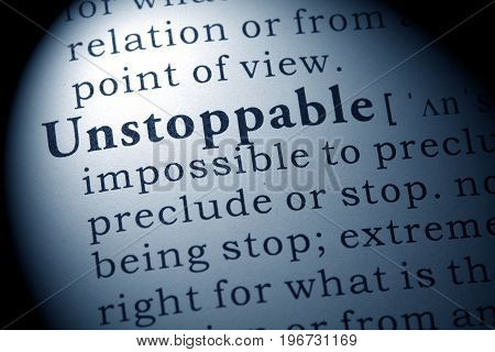 Fake Dictionary Dictionary definition of the word unstoppable.