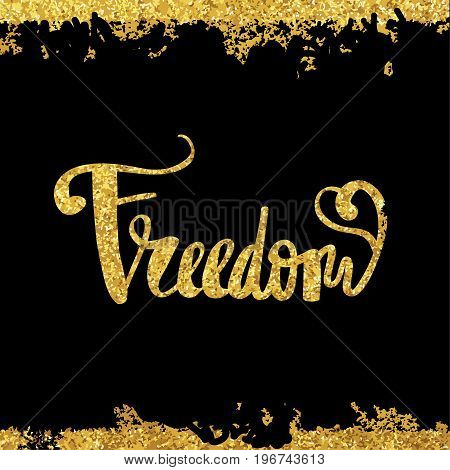 Freedom gold calligraphy handwritten on a black background