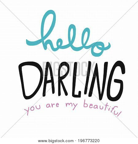 Hello darling you are my beautiful word illustration pastel tone
