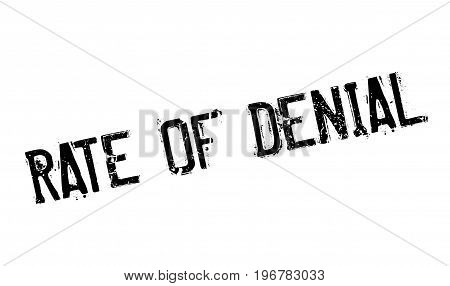 Rate Of Denial rubber stamp. Grunge design with dust scratches. Effects can be easily removed for a clean, crisp look. Color is easily changed.