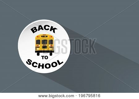 School bus with back to school inscription on the white circle with long shadow.