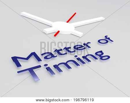 Matter Of Timing Concept
