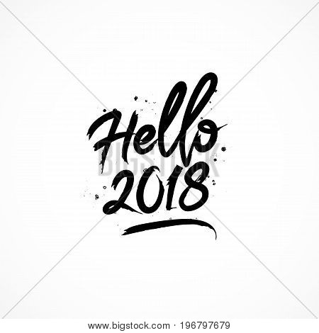 Inscription Hello 2018. Vector lettering on a white background. Elements for design. Great holiday New Year greeting card.