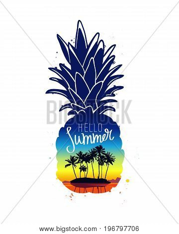 Fresh pineapple and the inscription Hello summer. Island with palm trees against a beautiful dawn. Vector illustration. Concept print on a T-shirt. Lettering and calligraphy.