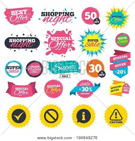Sale shopping banners. Information icons. Stop prohibition and attention caution signs. Approved check mark symbol. Web badges, splash and stickers. Best offer. Vector