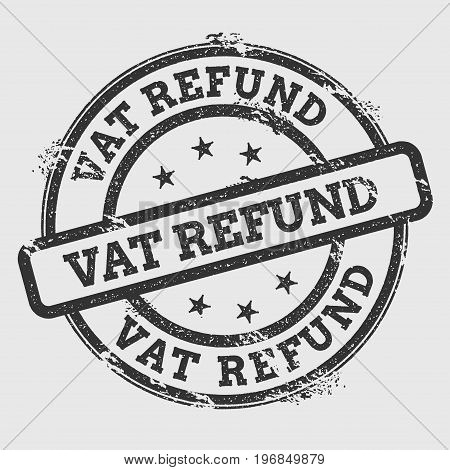 Vat Refund Rubber Stamp Isolated On White Background. Grunge Round Seal With Text, Ink Texture And S