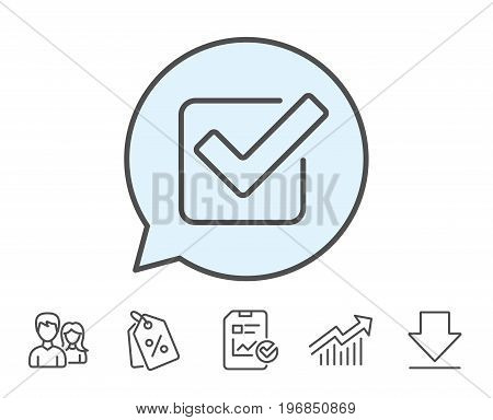 Check line icon. Approved Tick sign. Confirm, Done or Accept symbol. Report, Sale Coupons and Chart line signs. Download, Group icons. Editable stroke. Vector