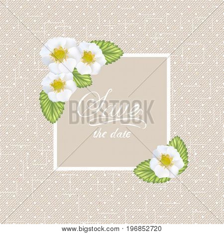 Wedding invitation greeting card template with strawberry flowers abd leaves on beige linen canvas dotted texture. Vector design.