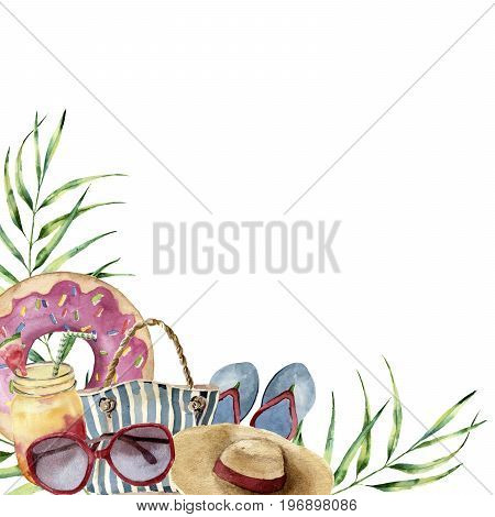 Watercolor summer beach print. Hand painted summer vacation frame with objects: sunglasses, straw hat, beach bag, pool float, cocktail, palm tree leaves and flip-flops. Tropical illustration