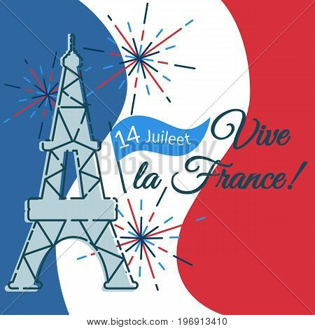 Greeting card, banner with Eiffel tower, fireworks, flag for the day Bastille in France