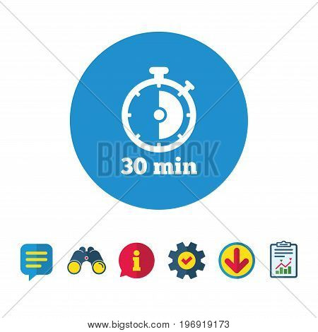 Timer sign icon. 30 minutes stopwatch symbol. Information, Report and Speech bubble signs. Binoculars, Service and Download icons. Vector