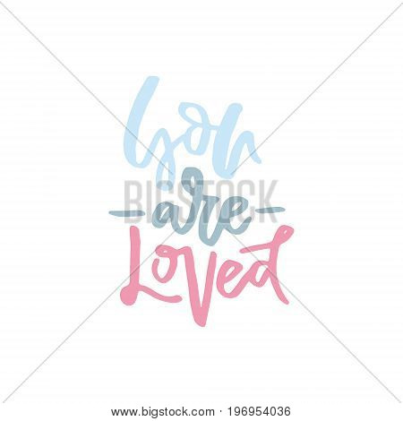 You are loved - handdrawn romantic quote.