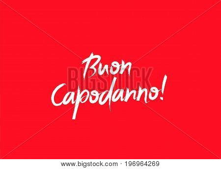 Inscription Happy New Year on Italian language. Vector illustration on a red background. Elements for design. The concept of a holiday card. Lettering and calligraphy. Stylish font. Buon Capodanno!
