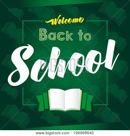 Back to School Welcome calligraphic vector design in frame on green chalkboard and open book on background. Welcome Back to School book lettering card