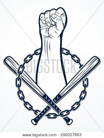Anarchy And Chaos Aggressive Emblem Or Logo With Strong Clenched Fist, Vector Vintage Style Tattoo,