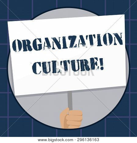 Conceptual Hand Writing Showing Organization Culture. Business Photo Text Social And Psychological E